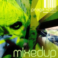 Praga Khan - Mixed Up (2001) / acid house, techno, rave, Belgium