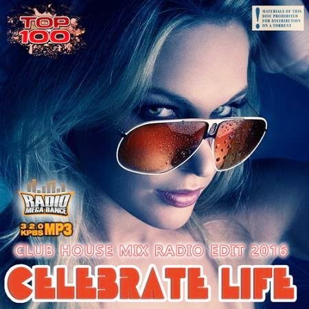 Dance Radio Edit: Celebrate Life (2016) MP3
