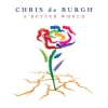 Chris de Burgh - A Better World
